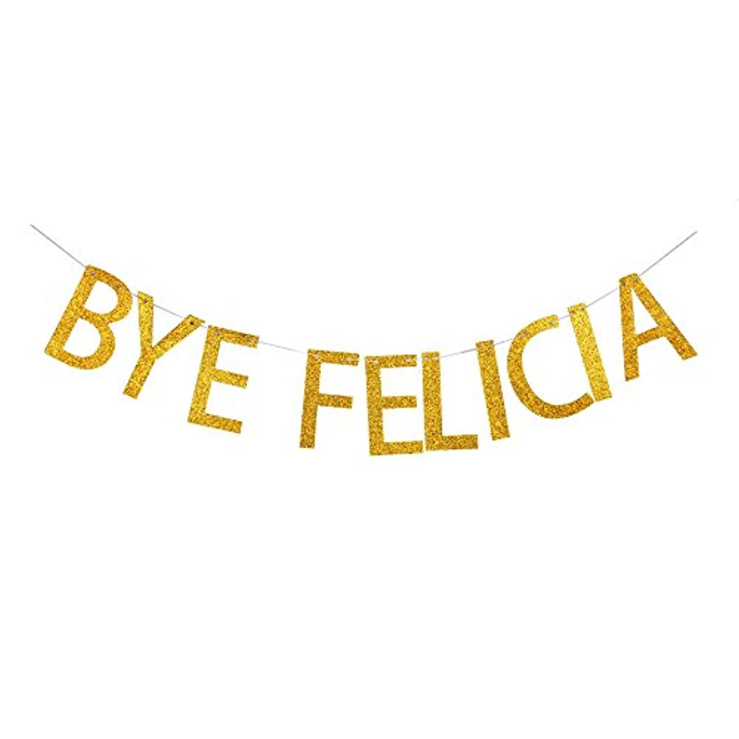 GRACE.Z Bye Felicia Banner, Gold Gliter Paper Party Sign for Graduation/Farewell/Moving/Relocation/Job Change/Career Change/Divorce Decorations