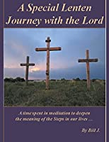 A Special Lenten Journey with the Lord