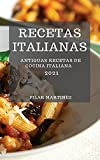 RECETAS ITALIANAS 2021 (ITALIAN COOKBOOK 2021 SPANISH EDITION): ANTIGUAS RECETAS DE COCINA ITALIANA