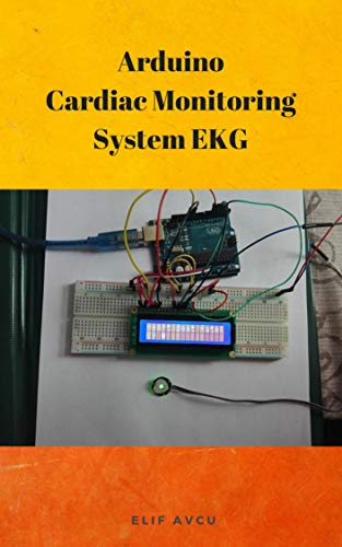 Arduino Cardiac Monitoring System EKG (English Edition)