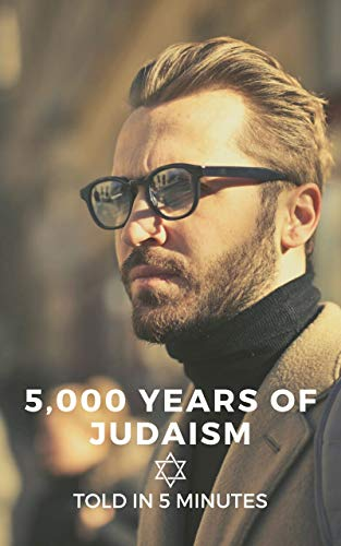 5,000 Years Of Judaism Told In 5 Minutes (English Edition)