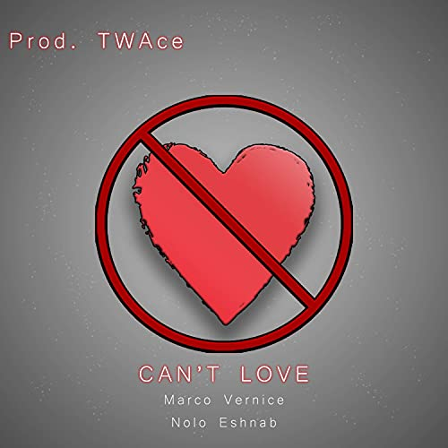 Can't Love (feat. Nolo, Marco Vernice & Eshnab)