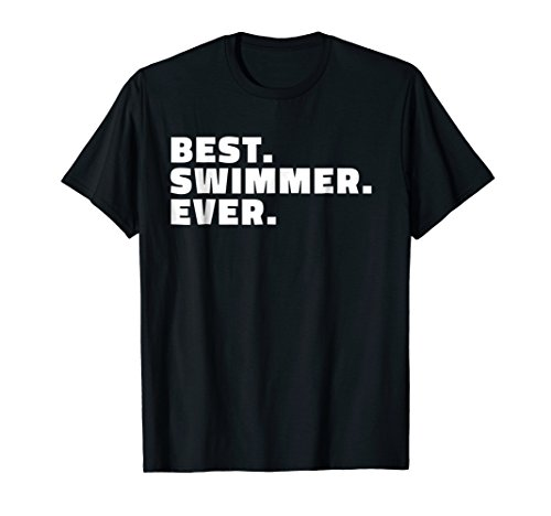 Best Swimmer Ever T Shirt - Gift T-Shirt for Swimmers