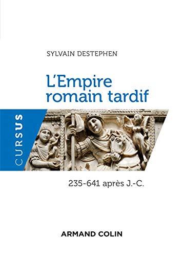 L'Empire romain tardif: 235-641 après J.-C.