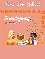 Time For School Friendsgiving: Thanksgiving