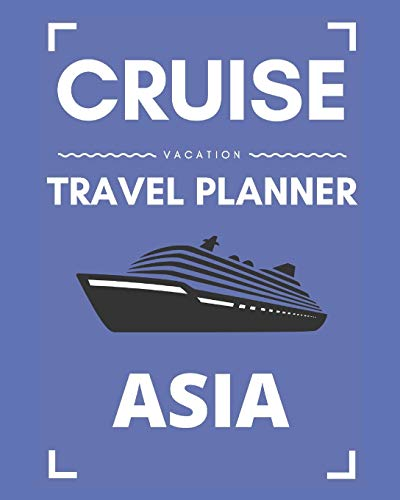 Cruise Vacation Travel Planner Asia: 2019 or 2020 Ocean Voyage of a Lifetime for the Family or Couples