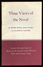 Three Views of the Novel: Lectures Presented under the Auspices of the Gertrude Clarke Whittall Poetry and Literature Fund