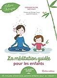 La méditation guidée pour les enfants