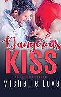 Dangerous Kiss: A Billionaire Romance