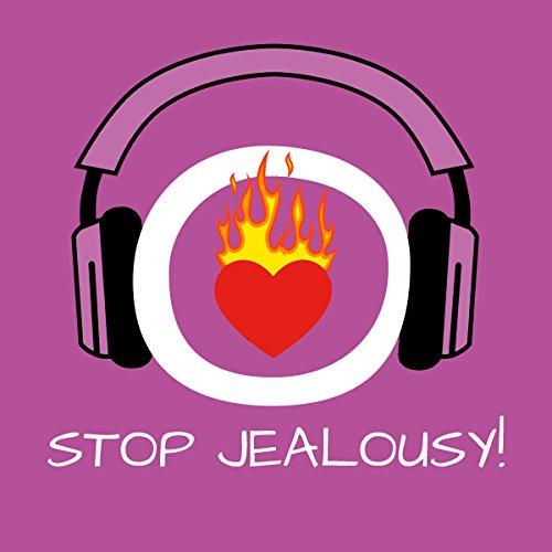Stop Jealousy! Eifersucht bekämpfen mit Hypnose Titelbild