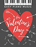 Easy Piano Music for Valentine's Day: The Best Classical Love Songs Ever I Beautiful Romantic Solo Piano Pieces You Should Play I Wedding & any...