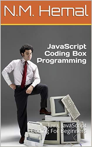 JavaScript Coding Box Programming: Java, JavaScript Coding For Beginners (English Edition)