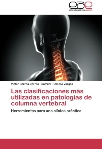 Las Clasificaciones Mas Utilizadas En Patologias de Columna Vertebral