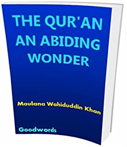 THE QUR'AN AN ABIDING WONDER by [Maulana Wahiduddin Khan, Dr. Farida Khanam]