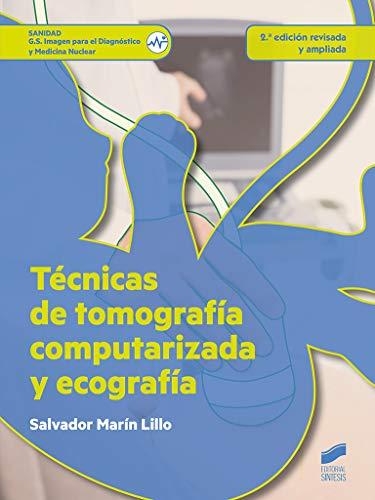 Técnicas de tomografía computarizada y ecografía (2.ª edición revisada y ampliada) (Sanidad nº 74)