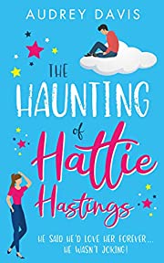 The Haunting of Hattie Hastings: A heartwarming romantic comedy with a ghostly twist.