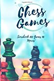 Chess Games Scorebook 100 Games 90 Moves: Notebook Papers Board to record your movements during chess games (transfer up to 90 moves), 100 games ... (Forced Chess Blogging Journal) (Volume 4)