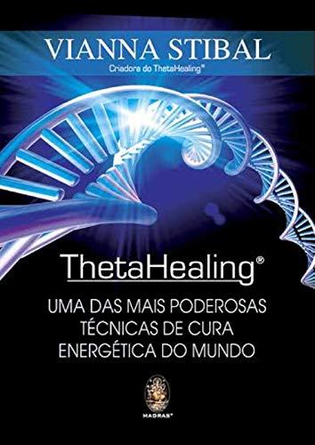 ThetaHealing: Uma das mais poderosas técnicas de cura energética do mundo