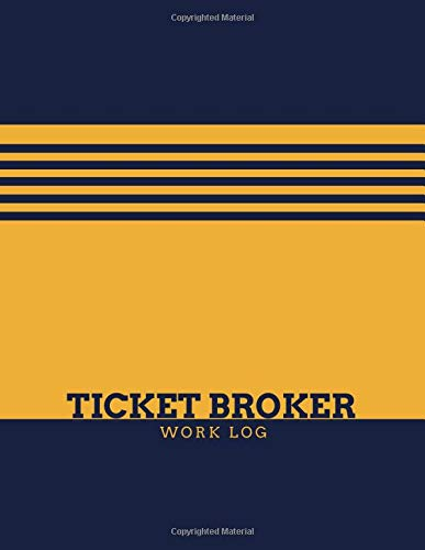 Ticket Broker Work Log: Large Monthly Planning Diary Office Supplies for Career, Internship, Entrepreneurs, Business Office and Personal Use. Gifts ... 8.5 x 11, 120 Pages. (Work Notebook, Band 45)