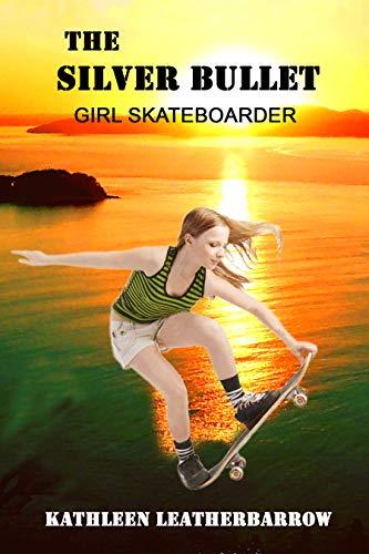 THE SILVER BULLET: Girl Skateboa...