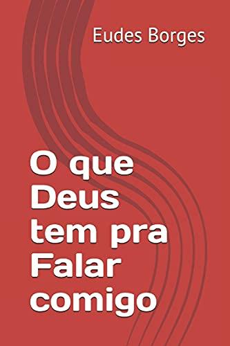 O que Deus tem pra Falar comigo (Portuguese Edition)