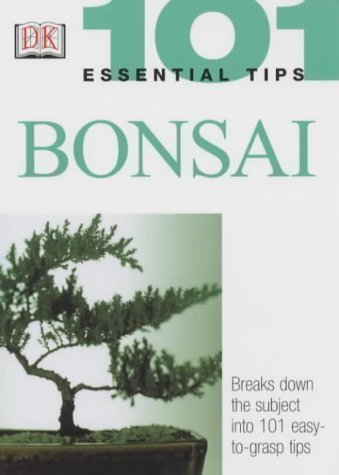 101 Essential Tips: Bonsai of Tomlinson, Harry 2Rev Edition on 04 December 2003
