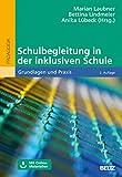 Schulbegleitung in der inklusiven Schule: Grundlagen und Praxis. Mit Online-Materialien - Marian Laubner