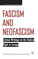 Fascism and Neofascism: Critical Writings on the Radical Right in Europe (Studies in European Culture and History)