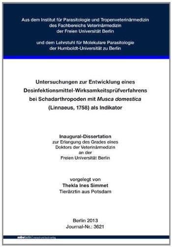 Untersuchungen zur Entwicklung eines Desinfektionsmittel-Wirksamkeitsprüfverfahrens bei Schadarthropoden mit Musca domestica (Linnaeus, 1758) als Indikator