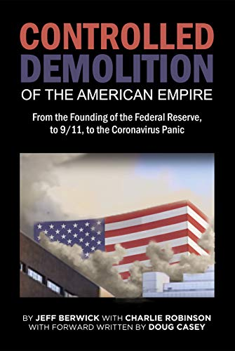 The Controlled Demolition of the American Empire by [Jeff Berwick, Charlie Robinson, Mari-Louise Kaplan, Doug  Casey]