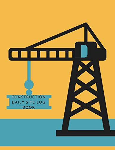 construction daily site log book: construction site log book | Daily Report For Construction Site | construction site book for kids | construction diary book