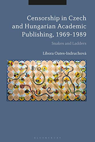 Censorship in Czech and Hungarian Academic Publishing, 1969-89: Snakes and Ladders