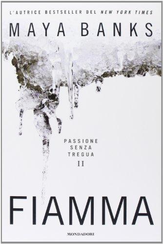 Fiamma. Passione senza tregua (Vol. 2)