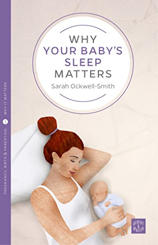 Why Your Baby's Sleep Matters (Pinter & Martin Why it Matters Book 1) (English Edition)