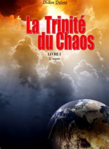 La trinité du chaos: Livre 1 \
