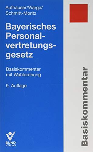 Bayerisches Personalvertretungsgesetz: Basiskommentar mit Wahlordnung (Basiskommentare)