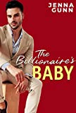 The Billionaire's Baby: A Lovers to Enemies to Lovers Romance (Everything For Love Series Book 1)