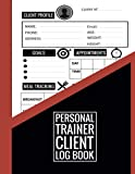 Personal Trainer Client Log Book: All in one Fitness Clients Data Tracker & Organizer for every Personal Trainer, Contains Client Information, ... Meal Tracker, Appointments, Goals, and more