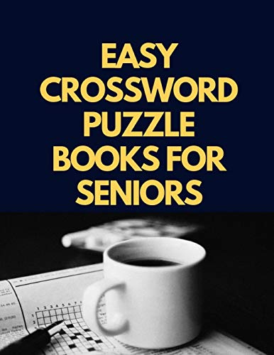 Easy Crossword Puzzle Books For Seniors: Crossword Puzzle Books for Adults Large Print Puzzles with Easy, Medium, Hard, and Very Hard Difficulty Levels, Fun & Easy Crosswords Award.