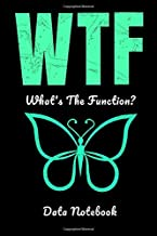 WTF What's The Function Data Notebook: ABA Therapist Applied Behavior Analyst RBT Autism BCBA Gift Journal Notebook Gift For ABA Trainer
