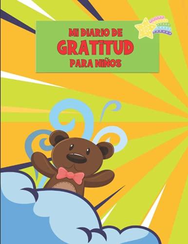 mi diario de gratitud para niños: Escribe,Dibuja,Explora .Diario creativo para ser más feliz.Un cuaderno para mejoren su autoestima, practiquen la ... consciente y reduzcan el estrés y la ansiedad