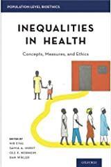 Inequalities in Health: Concepts, Measures, and Ethics (Population-Level Bioethics) Kindle Edition