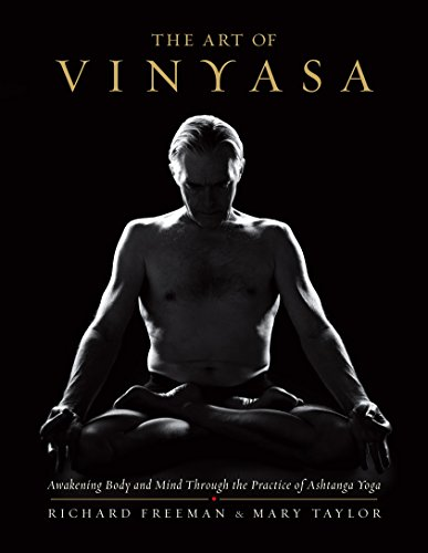 The Art of Vinyasa: Awakening Body and Mind through the Practice of Ashtanga Yoga