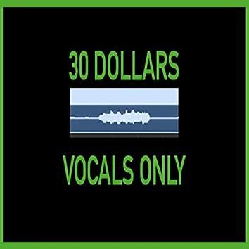 30 Dollars (Vocals Only)