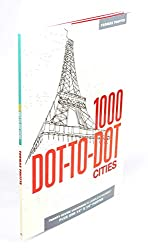 Image: 1000 Dot-to-Dot: Cities | Paperback: 48 pages | by Thomas Pavitte (Author). Publisher: Thunder Bay Press; Csm edition (August 1, 2014)