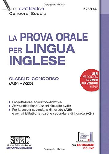 La prova orale per lingua inglese. Classi di concorso (A24 - A25). Con espansione online