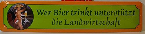Wer Bier trinkt, unterstützt die Landwirtschaft Blechschild Türschild Straßenschild 46 x 10 cm