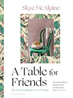 Photo Gallery a table for friends: the art of cooking for two or twenty