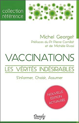 Vaccinations - Les vérités indésirables - S'informer, Choisir, Assumer