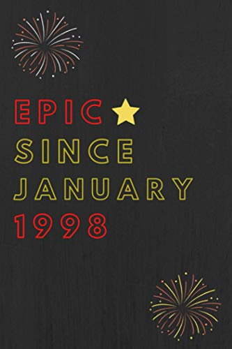 Epic since january 1998 Notebook Journal 22nd Birthday, Anniversary: Lined Notebook / Journal Gift, 120 Pages, 6x9, Sof Cover, Matte Finish, Epic Birthday Gifts